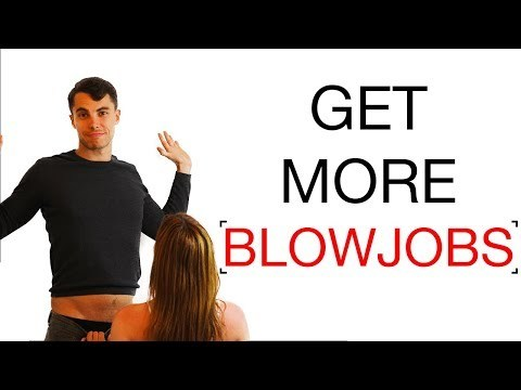 How to get more blowjobs